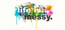Life-Is-Messy-657x309_02